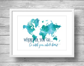 """Watercolor world map -  """"Wherever you go, go with your whole heart"""" geography typography map art quote Printable wall art"""