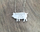 Vegan Necklace- Vegan Jewelry- Friend not Food Pig Eco Friendly Necklace -Recycled Metals