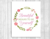 PIF Printable 8x10 Beautiful Means to Be Yourself Inspiration Wall Art Print - Instant Download - Pay It Forward