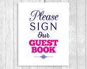 Printable Please Sign Our Guestbook 8x10 Navy Blue and Hot Pink Wedding Guest Book Sign - Instant Digital Download