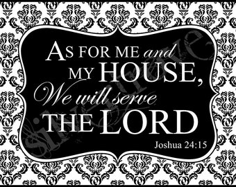 Printable Scripture Art Black and White Damask Frameable Joshua 24:15 'As For Me and My House, We Will Serve The Lord' .JPG Digital Download