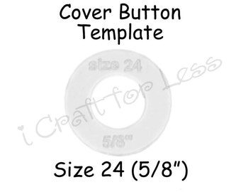 Fabric Cover Button Template Plastic - Size 24 (5/8 inch) - SEE COUPON