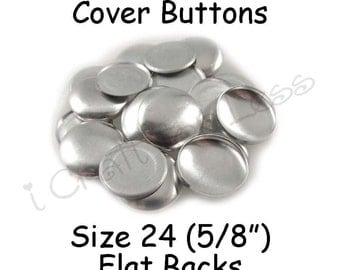 150 Cover Buttons / Fabric Covered Buttons - Size 24 (5/8 inch - 15mm) - Flat Backs - SEE COUPON