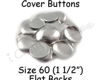 25 Cover Buttons / Fabric Covered Buttons - Size 60 (1 1/2 inch - 38mm) - Flat Backs - SEE COUPON