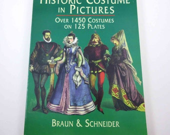 Historic Costume in Pictures Vintage 1970s Dover Book by Braun & Schneider 125 Plates Copyright Free Illustrations Clip Art