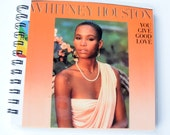 Whitney Houston // You Give Good Love  // Record Journal & Sketchbook // Recycled 45 Album Cover