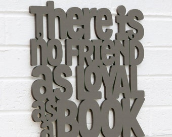 There is no Friend as Loyal as a Book DISCONTUNED (nerd, bookworm, book lover)
