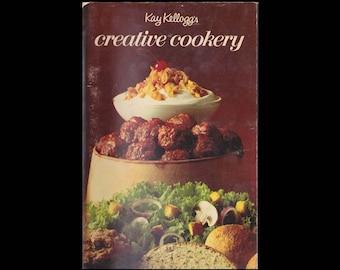 Kay Kellogg's Creative Cookery - Vintage Recipe Book c. 1971