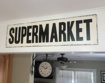 SUPERMARKET Sign, Super Market, FIXER UPPER Style Sign, Grocery Sign, Kitchen Sign, 32 x 8.5