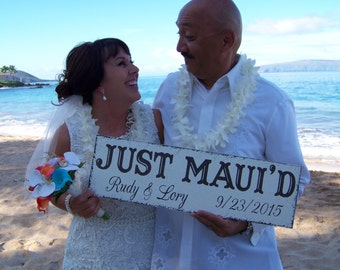 JUST MAUI'D - Wedding Signs | HAPPILY Maui'd | Personalized | Hawaii or Maui Weddings | 7 x 24