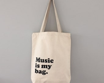 Music is My Bag - funny cotton canvas tote bag