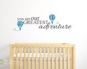 You Are Our Greatest Adventure Hot Air Balloons Boy or Girl - Nursery Bedroom - Word Art Vinyl Sticker - Wall Decals - Stickers Decals 1828