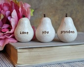 Gift for grandma, love you grandma pears ...Three handmade decorative clay pears...3 Word Pears, vintage white, Birthday Christmas gift
