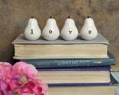 LOVE Word Pears, Rustic shabby chic birthday or Christmas gift ...Four handmade keepsake clay pears ... Word Pears, white