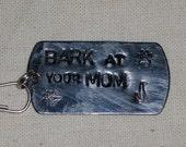 Bark at your mom dog charm