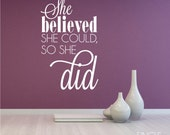 She Believed She Could So She Did - Vinyl Sticker Art