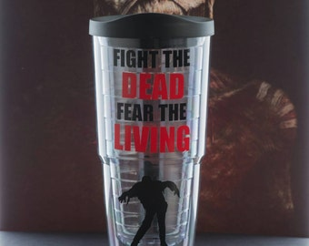 Zombie Tumbler - Fight the Dead Fear the Living