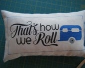 That's how we Roll - fun Camper Pillow-
