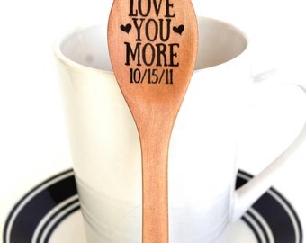 Love You More Anniversary Spoon Personalized Coffee Engraved Wooden Silverware Utensil Flatware Wedding Gift Husband Wife Gift Special Date