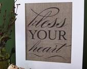 BLESS YOUR HEART - burlap art print