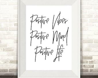 Positive Vibes, Positive Mind, Positive Life Print