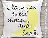 i love you to the moon and back  throw pillow and removable pillowcase new baby gift