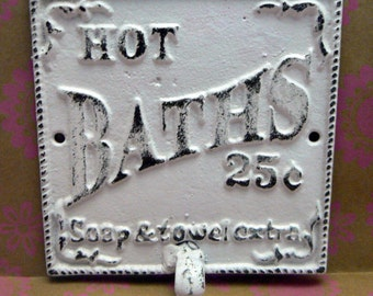 Hot Baths 25 Cents Soap and Towels Extra Square Towel Cast Iron Hook Bathroom Sign Wall PJ Hook White Distressed Shabby Style Chic French