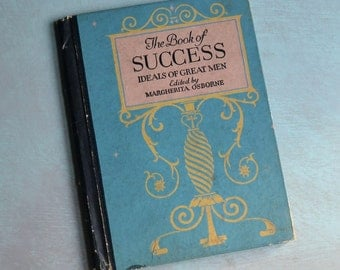 Vintage 1927 The Book of Success Ideals of Great Men Margherita Osborne P.F. Volland HC