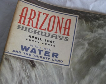 Arizona Highways magazine, April 1961 edition, Water and the thirsty land