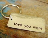 READY TO SHIP, Love You More Keychain, Unisex, Anniversary Gifts for Boyfriend, Mens Gift, Hand Stamped, For Her, Hammered Metal, Minimalist