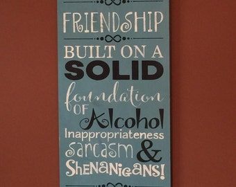 Friendship sign -Wood sign -  Friendship gift - Friend sign - Best friend - Alcohol - Humorous - Friend gift - Wooden sign - Friends -