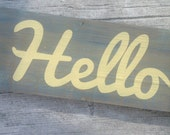 "Blue Grey ""hello"" painted sign. Blue and Yellow painted sign. painted hello sign. Reclaimed wood Blue sign. Custom orders are welcomed."