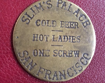 Vintage Antiqued Brass Brothel Token- Slims Palace- (Prices reflect 50% off special)