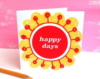 Happy days hand screenprinted card