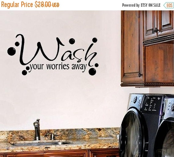 ON SALE Laundry Room Wall Decal - Wash Your Worries Away - Wall Decal Quotes and Sayings 18H X 36W Lr0012