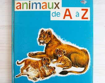 Vintage French children book - Les Animaux de A à Z (Animals from A to Z)