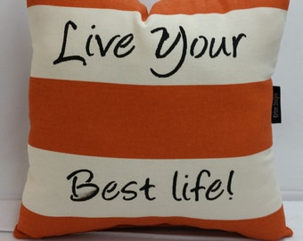 Hand stencil inspirational decorative pillow 14 x 14 inches Live your best life Orange and natural stripe