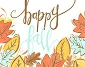 Autumn Printable, Fall Printable, Happy Fall! , Handlettered Quote, Autumn wall art, Fall Wall Art