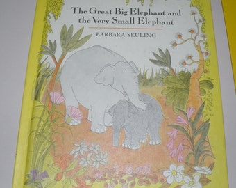 The Great Big Elephant and the Very Small Elephant Barbara Seuling