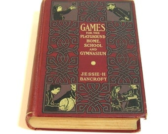 Games For The Playground, Home, School And Gymnasium By Jessie H. Bancroft, 1925 Vintage Book