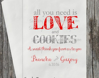 10 PAK All You Need Is Love & Cookies / RED Grey / WEDDING Cookie Buffet Party Favor Bags  / Bridal Engagement / Personalized 3 Day Ship
