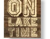 On Lake Time Rustic Cedar Plank Sign 15 x 17