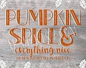 Pumpkin Spice & Everything Nice - 8x10 DIGITAL print