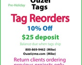 Deposit on custom tag reorder. Balance due when order ships.