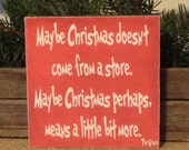 Maybe Christmas Doesn't Come From A Store, The Grinch, Christmas Decor, Grinch Sign