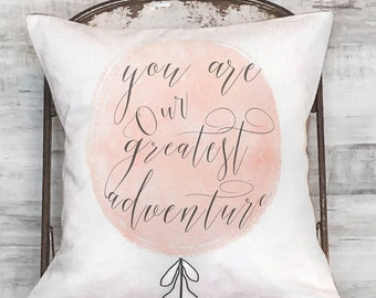 Pillow Cover You are Our Greatest Adventure Nursery Decor Nursery Gift Pink or Blue
