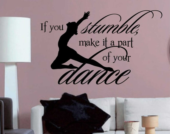 if you stumble dance quote vinyl wall lettering vinyl wall decals vinyl
