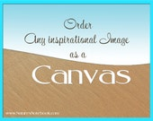 Nautical Decor, Large Canvas Wall Art- You Choose - Choose from my inspirational photos and turn it into a canvas - Beach Wall Art