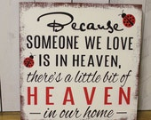 Ladybugs/Because Someone We Love is in HEAVEN/There's a little bit of HEAVEN in our home Sign/shelf sitter/Ladybug/Wood Sign/Red/Rustic/Bug