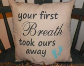 UNSTUFFED Primitive Pillow Baby Shower Present Boy Newborn Room Decoration Gift Idea Your First Breath Took Ours Away 12x12 Tan wvluckygirl